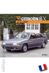 Vertiefendes zum Thema bieten Roussell und im neuen Buch La Citroën BX de mon père, erhältlich in unserem Buchshop