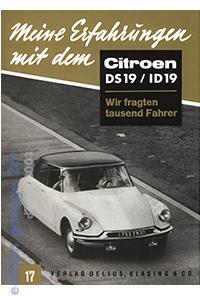 Reprint in kleiner Auflage:  Meine Erfahrungen mit demCitroën DS 19 / ID19