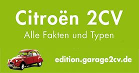 Das neue Taschenbuch: Citroën 2CV KOMPAKT: Alle Fakten und Typen mit der großen Kaufberatung von garage2cv -  Jetzt bei edition.garage2cv.de, die Citroën Bücher im Internet