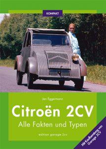 Lesetipp: Citroën 2CV KOMPAKT: Alle Fakten und Typen bietet einen Überblick zu allen 2CV-Serien- und Sondermodellen.