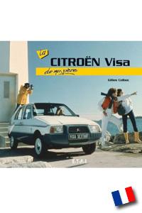 Mit La Citroën VISA de mon père von Gilhes Colboc ist ein Buch in französischer Sprache erschienen. Erhältlich ist es bei edition.garage2cv.de