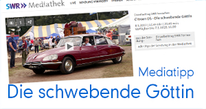 Citroën DS - Die schwebende Göttin im Südwestrundfunk