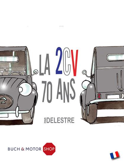 La 2CV 70 ans de Delestre - Jetzt bei Garage 2CV