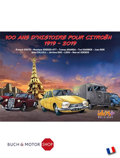 100 ans d histoire pour citroen 1919 2019