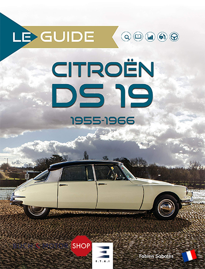 Le guide citroen ds 19 1955 1966