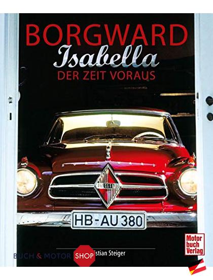 Borgward Isabella der Zeit voraus
